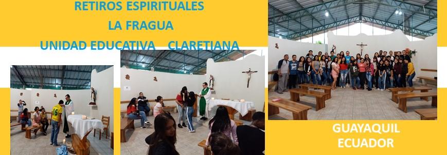 RETIROS ESPIRITUALES – LA FRAGUA – UNIDAD EDUCATIVA CLARETIANA  – GUAYAQUIL –  ECUADOR