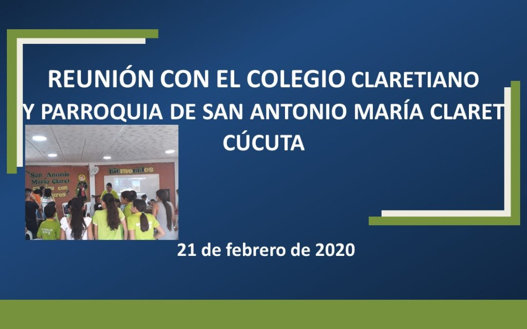 REUNIÓN CON EL COLEGIO CLARETIANO Y PARROQUIA DE SAN ANTONIO MARÍA CLARET CÚCUTA