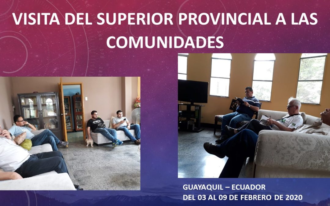 VISITA DEL SUPERIOR PROVINCIAL A LAS COMUNIDADES GUAYAQUIL – ECUADOR